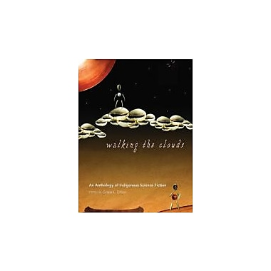 Walking the Clouds: An Anthology of Indigenous Science Fiction (Sun Tracks), Used Book (9780816529827)
