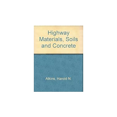 Highway Materials, Soils, and Concretes, Used Book (9780835928298)
