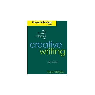 Cengage Advantage Books: The College Handbook of Creative Writing, Used Book (9780840030795)