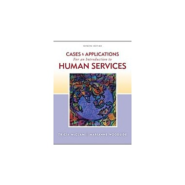 Cases and Applications for Woodside/McClam's An Introduction to Human Services, 7th, Used Book (9780840034472)