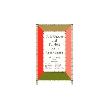 Folk Groups And Folklore Genres: An Introduction, New Book (9780874211283)