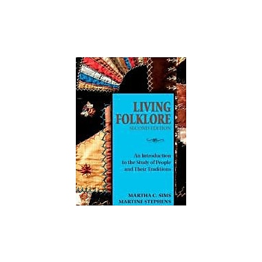 Living Folklore, 2nd Edition: An Introduction to the Study of People and Their Traditions, Used Book (9780874218442)