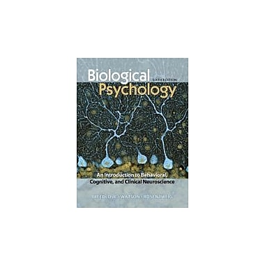 Biological Psychology: An Introduction to Behavioral, Cognitive, and Clinical Neuroscience, 6th Edition, New (9780878933242)
