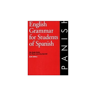 English Grammar for Students of Spanish, Sixth Edition (O&H Study Guides), Used Book (9780934034364)