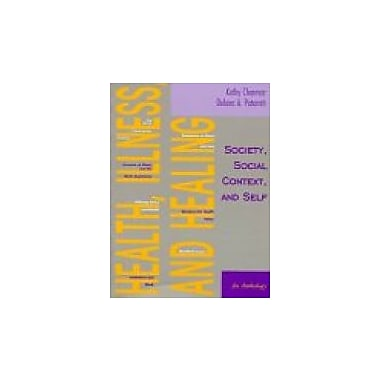 Health, Illness, and Healing: Society, Social Context, and Self: An Anthology, New Book (9780935732986)