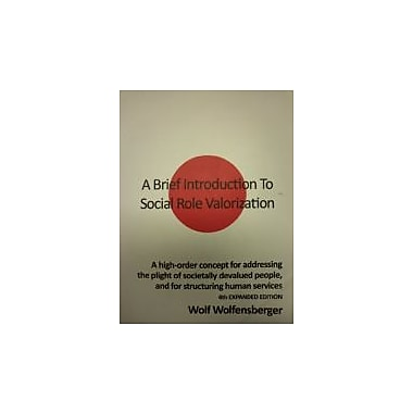 A Brief Introduction To Social Role Valorization [4th Expanded Edition], New Book (9780986804076)