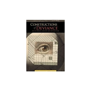 Constructions of Deviance: Social Power, Context, and Interaction (1111186375)