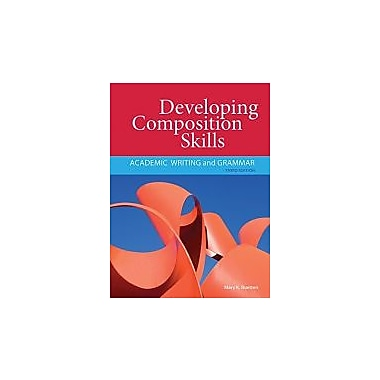 Developing Composition Skills: Academic Writing and Grammar, New Book (9781111220556)