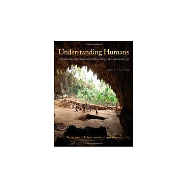 Cengage Advantage Books: Understanding Humans: An Introduction to Physical Anthropology & Archaeology, New (9781111831776)