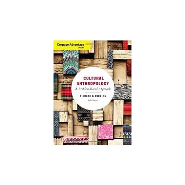 Cengage Advantage Books: Cultural Anthropology: A Problem-Based Approach, New Book (9781111833947)