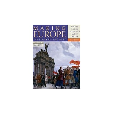 Making Europe: The Story of the West, Volume II: Since 1550, New Book (9781111841348)