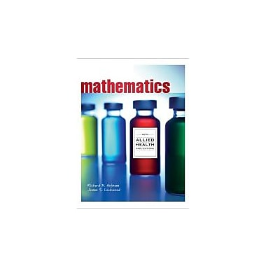Mathematics with Allied Health Applications (New 1st Editions in Mathematics), New Book (9781111986742)