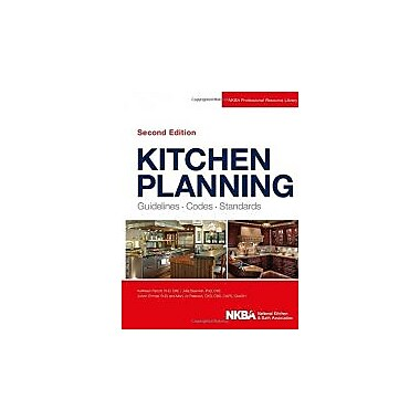 Kitchen Planning: Guidelines, Codes, Standards, New Book (9781118367629)