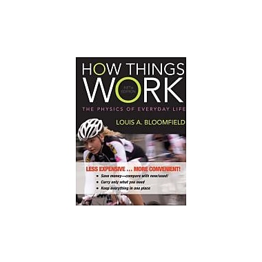 How Things Work: The Physics of Everyday Life, New Book, (1118580265)