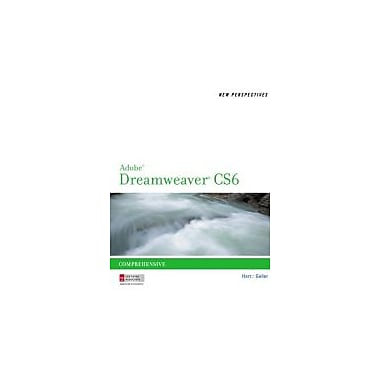 New Perspectives on Adobe Dreamweaver CS6, Comprehensive, New (9781133525820)