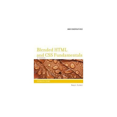 New Perspectives on Blended HTML and CSS Fundamentals: Introductory, New Book (9781133526100)