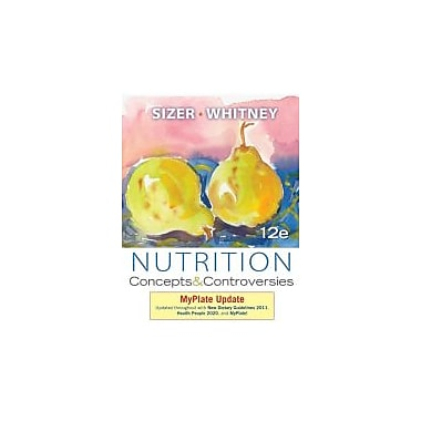 Nutrition: Concepts and Controversies, MyPlate Update, Used Book (9781133628187)