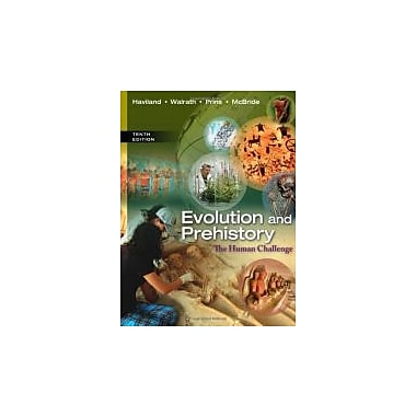 Evolution and Prehistory: The Human Challenge, New Book (9781285061412)