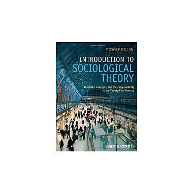 Introduction to Sociological Theory: Theorists, Concepts, and their Applicability to the 21 Century, Used (9781405170024)