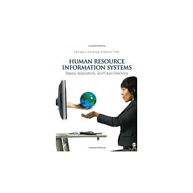 Human Resource Information Systems: Basics, Applications, and Future Directions, New Book (9781412944564)