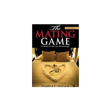The Mating Game: A Primer on Love, Sex, and Marriage, New Book (9781412957052)