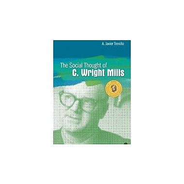 The Social Thought of C. Wright Mills (Social Thinkers Series), Used Book (9781412993937)