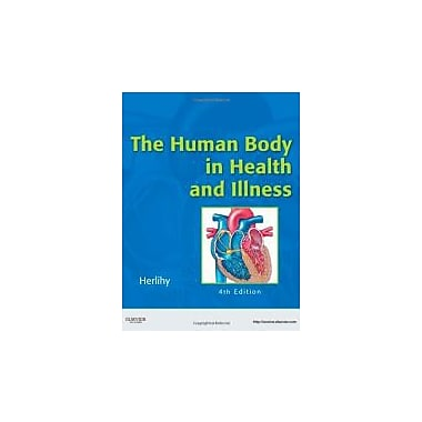 The Human Body in Health and Illness, 4th Edition, New Book (9781416068426)