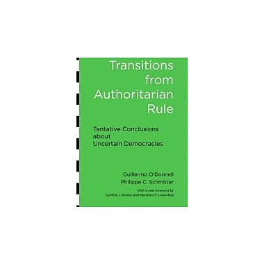 Transitions from Authoritarian Rule: Tentative Conclusions about Uncertain Democracies, New Book (9781421410135)
