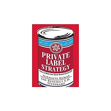 Private Label Strategy: How to Meet the Store Brand Challenge, Used Book (9781422101674)