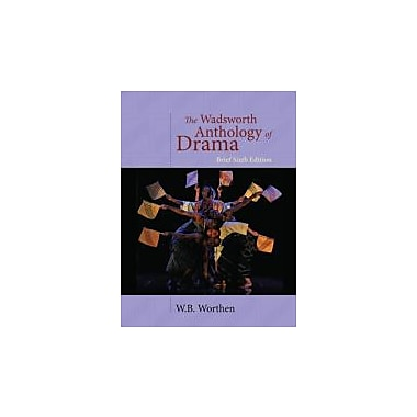 The Wadsworth Anthology of Drama, Brief 6th Edition, Used Book (9781428288157)