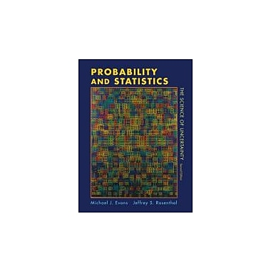 Probability and Statistics: The Science of Uncertainty, Used Book (9781429224628)