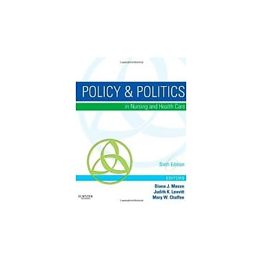 Policy & Politics in Nursing and Health Care, 6e (Policy and Politics in Nursing and Health), Used Book (9781437714166)