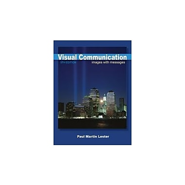 Visual Communication: Images with Messages, New Book (9781439082829)