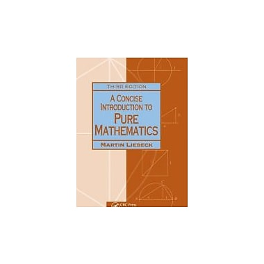 A Concise Introduction to Pure Mathematics, Third Edition (Chapman Hall/CRC Mathematics Series), New Book (9781439835982)