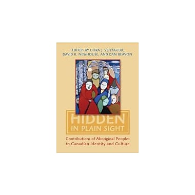 Hidden in Plain Sight: Contributions of Aboriginal Peoples to Canadian Identity and Culture, Volume II, New Book (9781442610125)