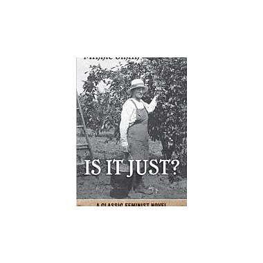 Is It Just?: A Classic Feminist Novel, New Book (9781442611573)