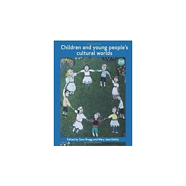 Children and Young People's Cultural Worlds: Second Edition (Policy Press - Childhood), New Book (9781447305828)