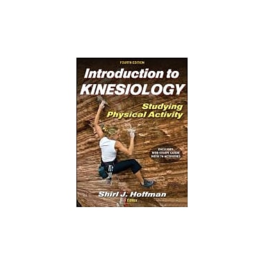 Introduction to Kinesiology With Web Study Guide-4th Edition: Studying Physical Activity