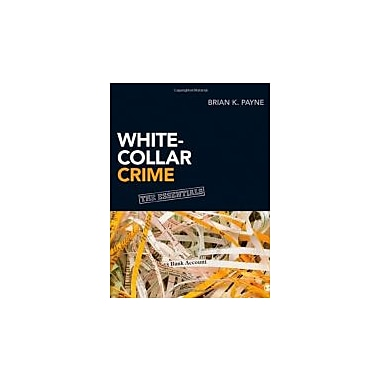 White Collar Crime: The Essentials, New Book (9781452219936)