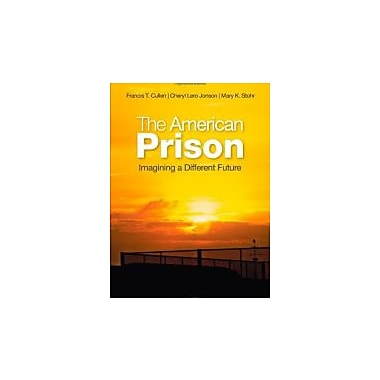 The American Prison: Imagining a Different Future, New Book (9781452241364)