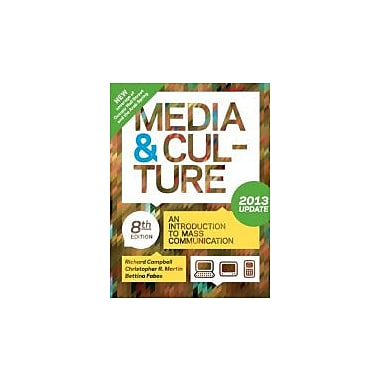 Media and Culture with 2013 Update: An Introduction to Mass Communication, New Book (9781457604911)