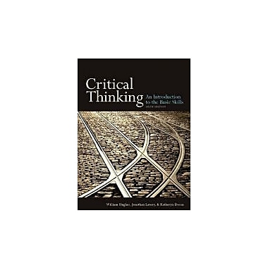 Critical Thinking, sixth Edition: An Introduction to the Basic Skills, Used Book (9781551111636)