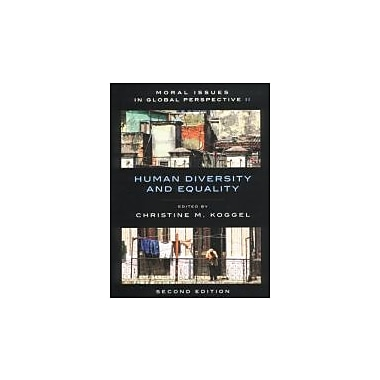 Moral Issues in Global Perspective, 2nd Edition: Volume 2: Human Diversity and Equality, New Book (9781551117485)