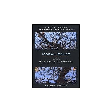 Moral Issues in Global Perspective, second Edition: Volume 3: Moral Issues, Used Book (9781551117492)