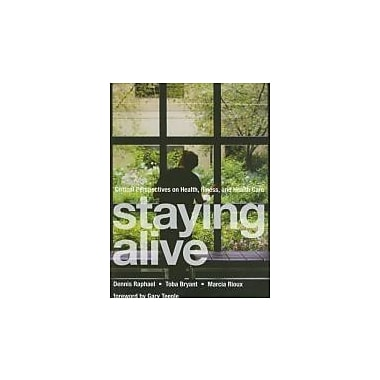 Staying Alive: Critical Perspectives on Health, Illness, and Health Care, Used Book, (1551302969)