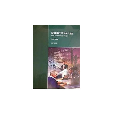 Administrative Law: Principles and Advocacy, New Book (9781552393307)