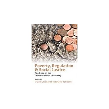 Poverty, Regulation and Social Justice: Readings on the Criminalization of Poverty, Used Book (9781552663479)