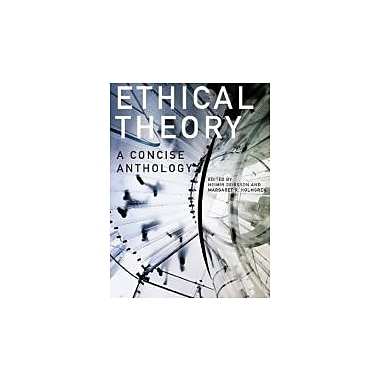 Ethical Theory, second Edition: A Concise Anthology, New Book (9781554810154)