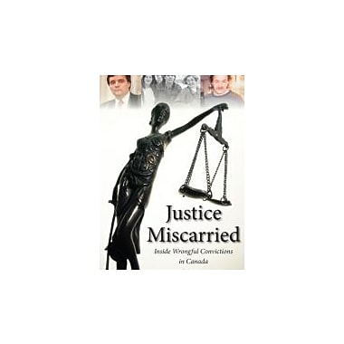 Justice Miscarried: Inside Wrongful Convictions in Canada, New Book (9781554888740)