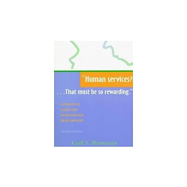 Human Services?...That must be so rewarding: A Practical Guide for Professional Development, New (9781557663320)